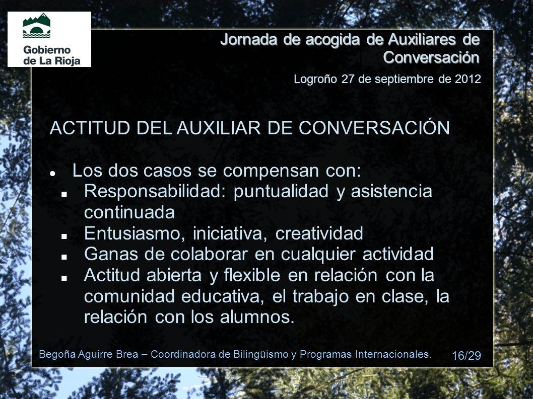 ACTITUD DEL AUXILIAR DE CONVERSACIÓN Los dos casos se compensan con: