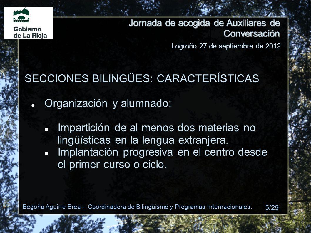 SECCIONES BILINGÜES: CARACTERÍSTICAS Organización y alumnado: