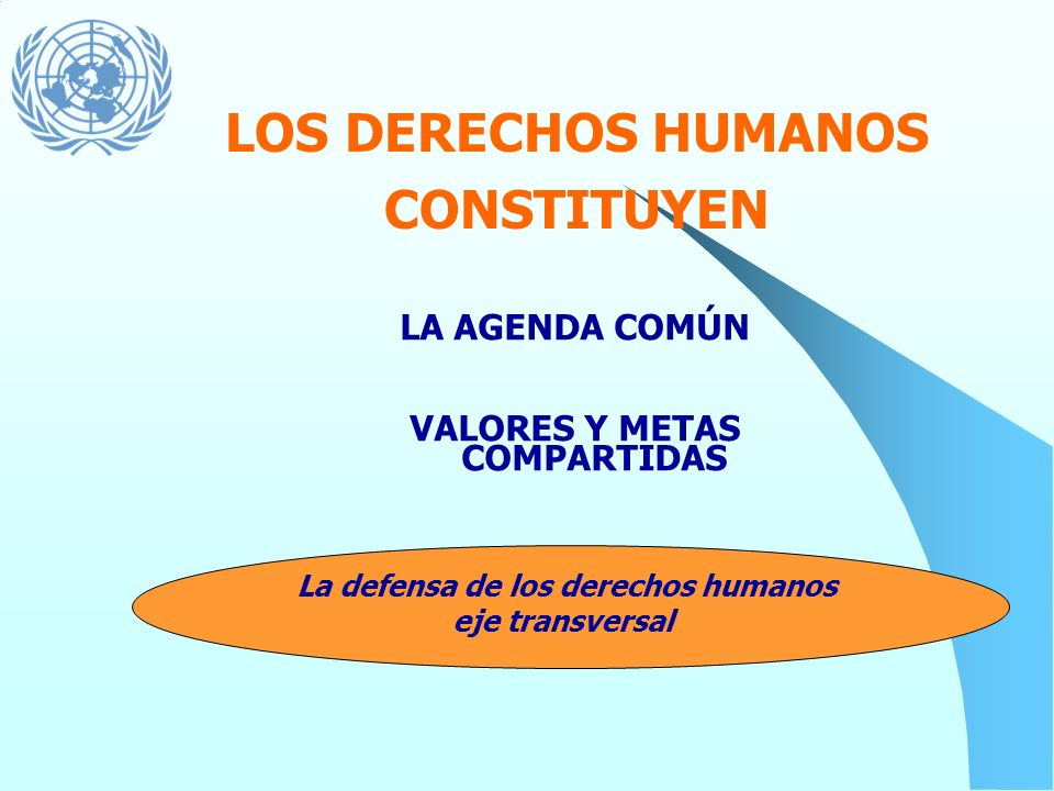 VALORES Y METAS COMPARTIDAS La defensa de los derechos humanos