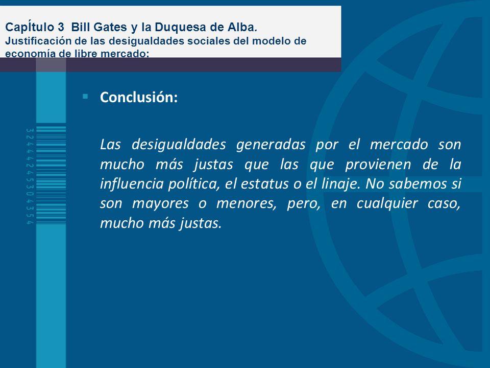 CapÍtulo 3 Bill Gates y la Duquesa de Alba