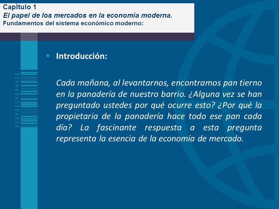 CapÍtulo 1 El papel de los mercados en la economía moderna