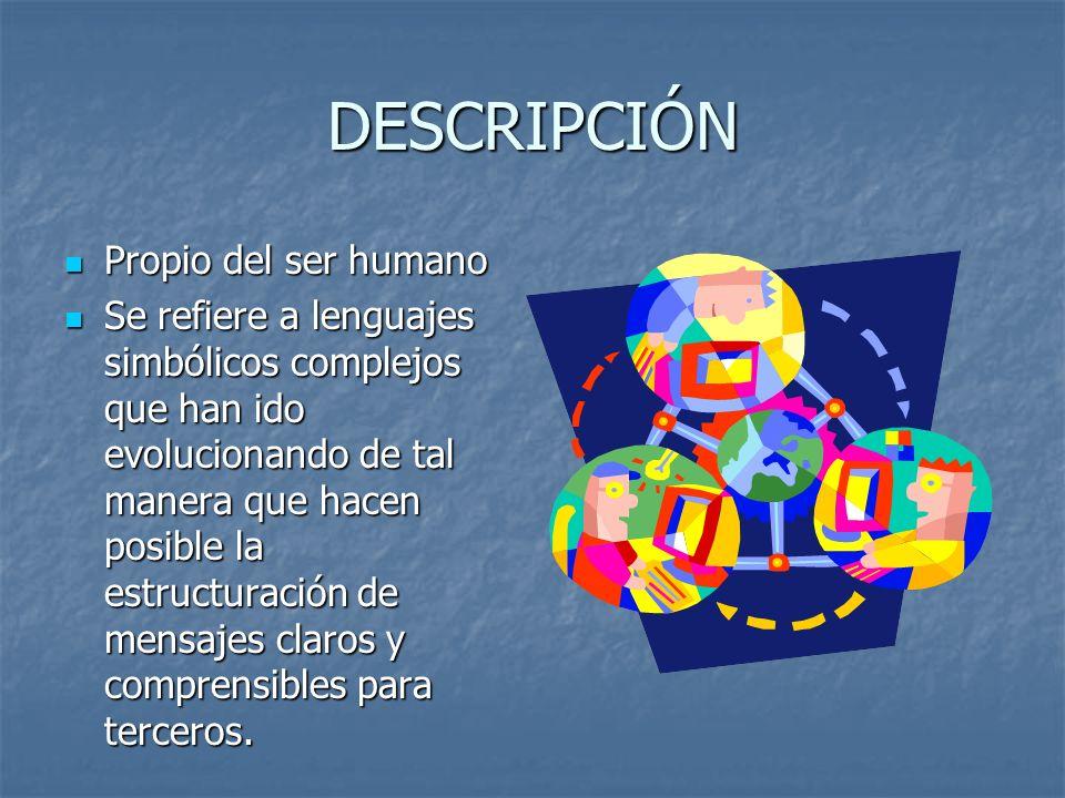 DESCRIPCIÓN Propio del ser humano