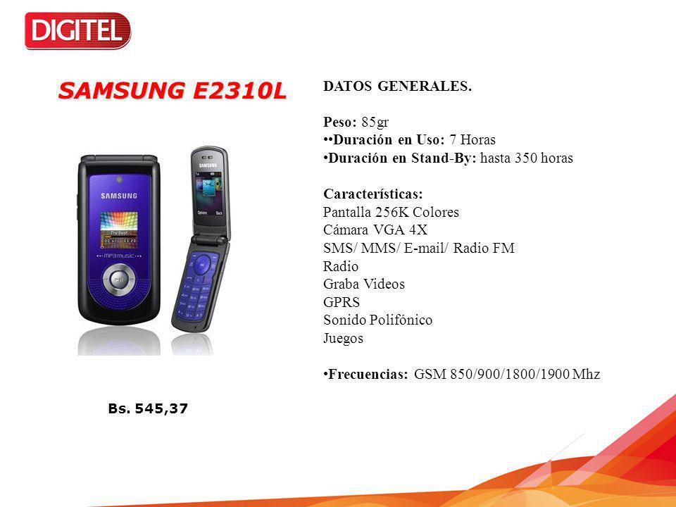 SAMSUNG E2310L DATOS GENERALES. Peso: 85gr ••Duración en Uso: 7 Horas
