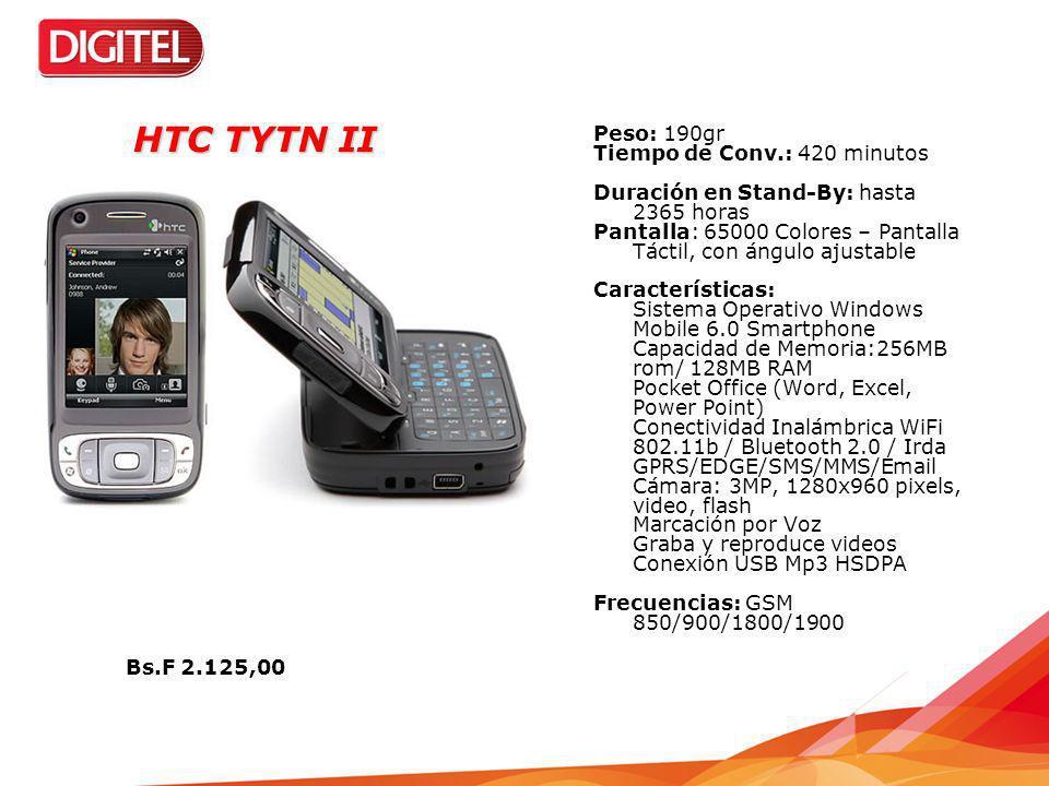 HTC TYTN II Peso: 190gr Tiempo de Conv.: 420 minutos