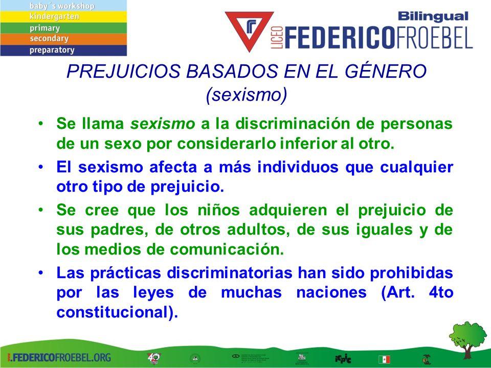 PREJUICIOS BASADOS EN EL GÉNERO (sexismo)
