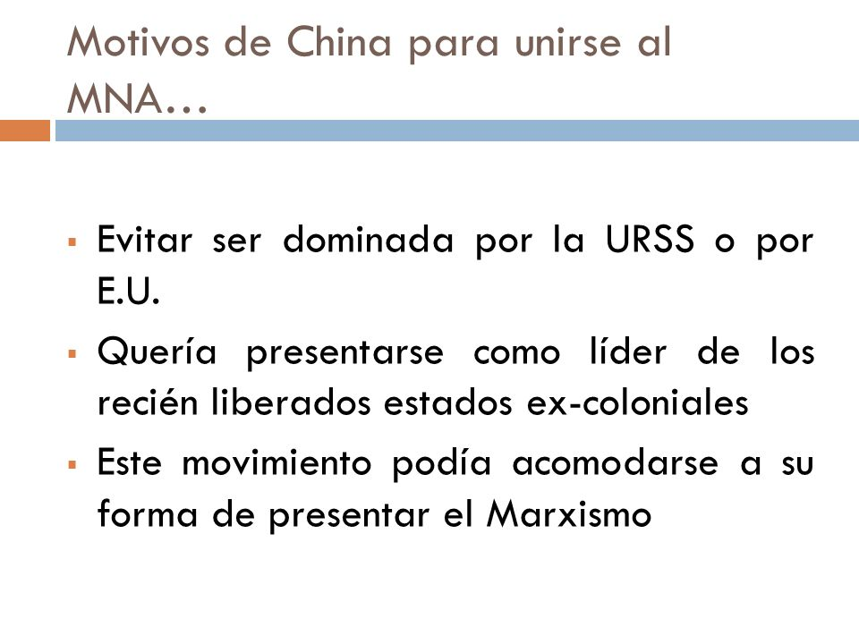 Motivos de China para unirse al MNA…