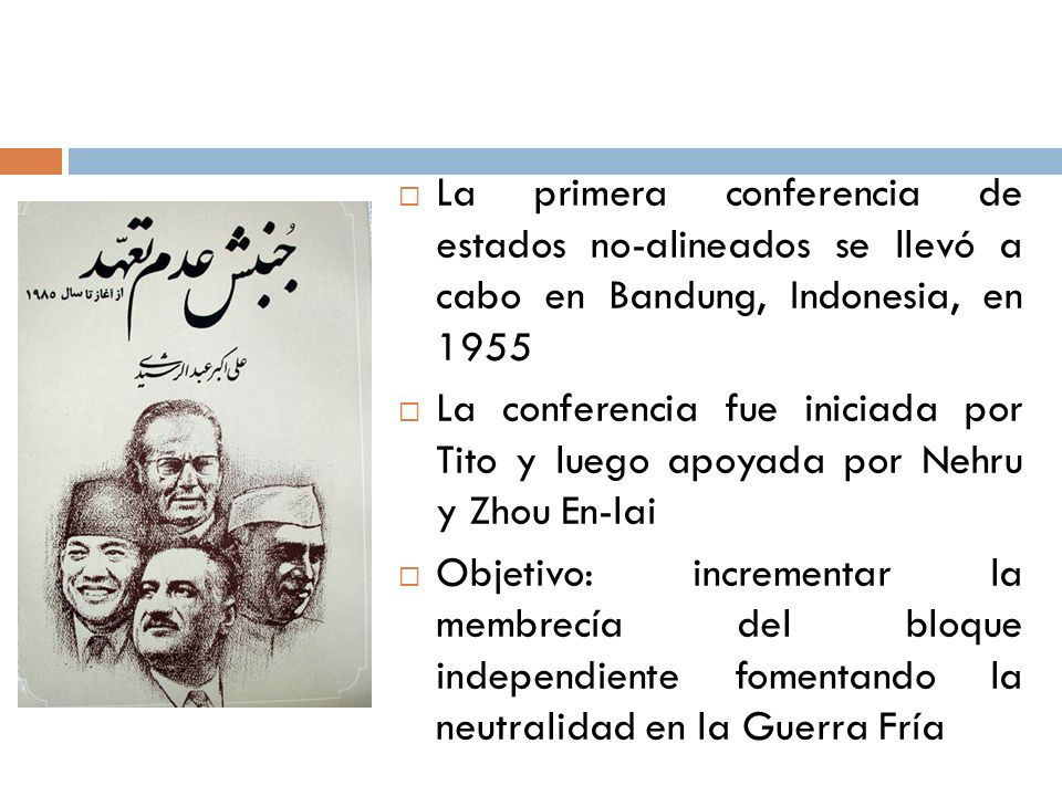 La primera conferencia de estados no-alineados se llevó a cabo en Bandung, Indonesia, en 1955