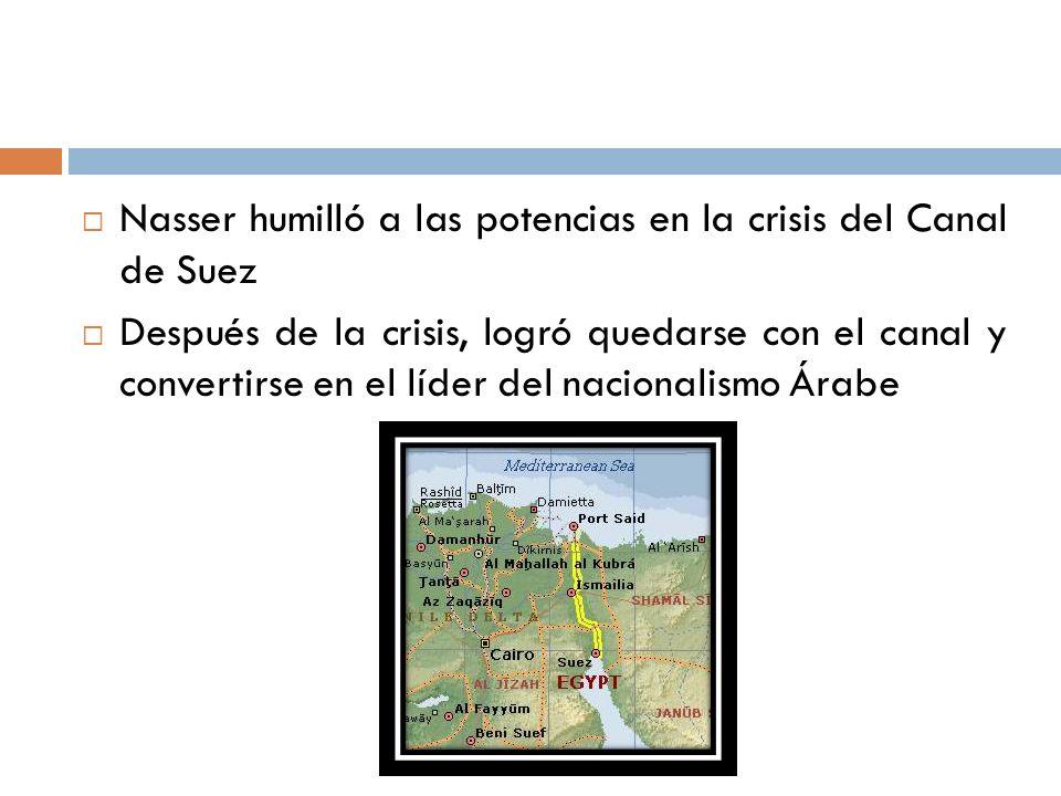Nasser humilló a las potencias en la crisis del Canal de Suez
