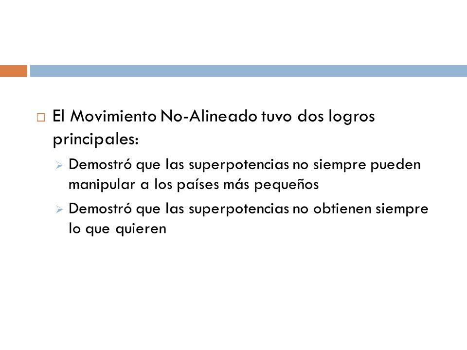 El Movimiento No-Alineado tuvo dos logros principales: