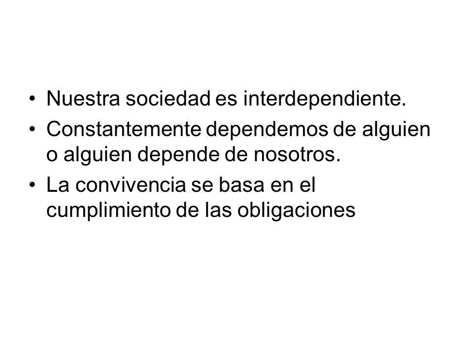 Nuestra sociedad es interdependiente.