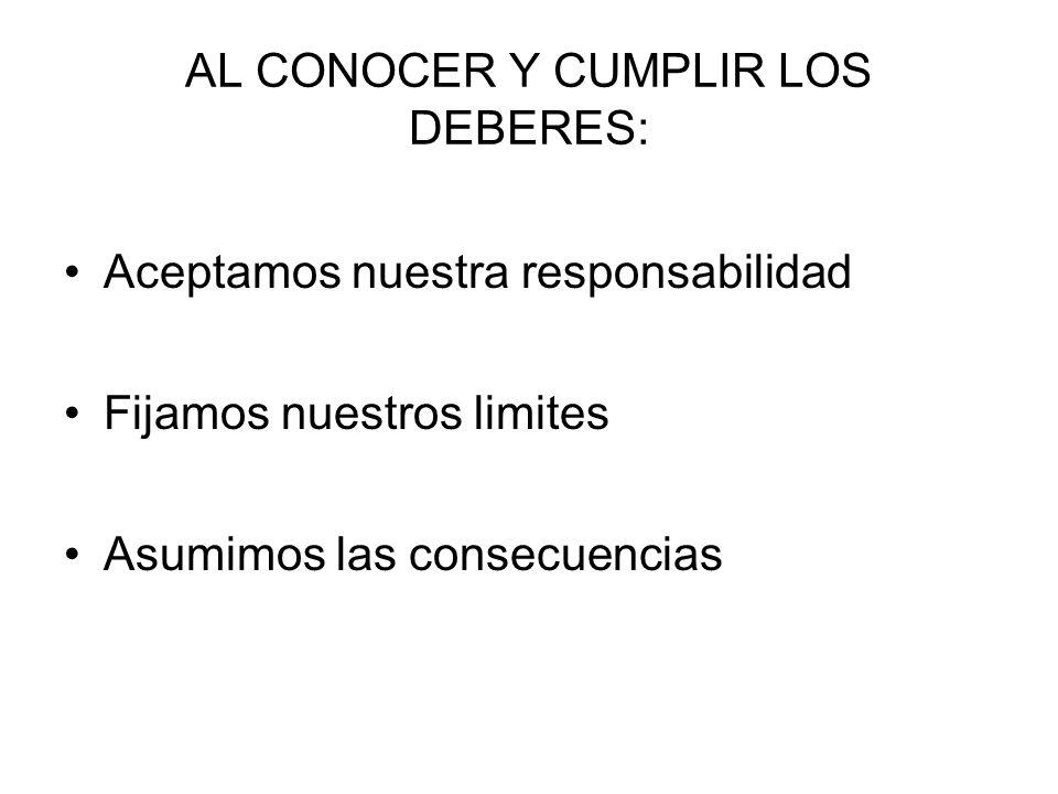 AL CONOCER Y CUMPLIR LOS DEBERES: