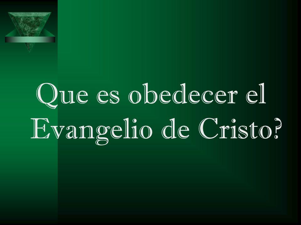 Que es obedecer el Evangelio de Cristo