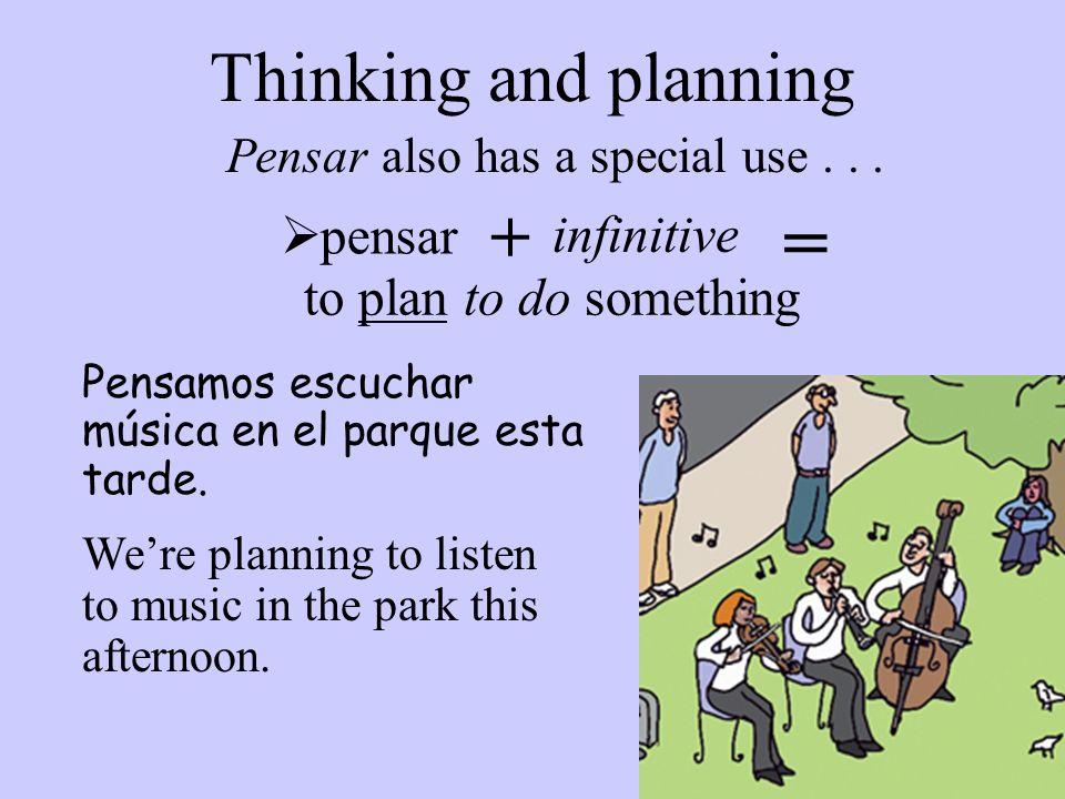 Pensar also has a special use . . .