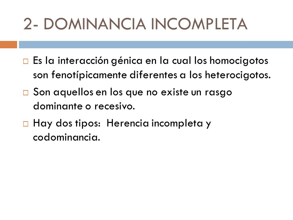 2- DOMINANCIA INCOMPLETA