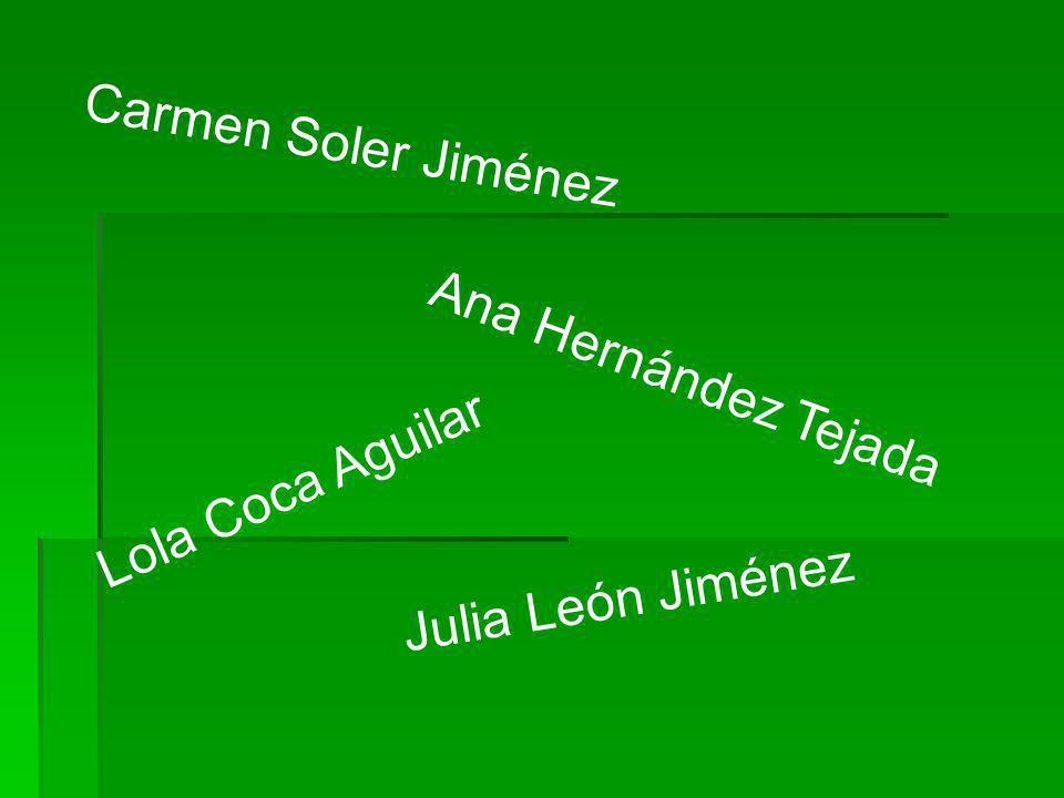 Carmen Soler Jiménez Ana Hernández Tejada Lola Coca Aguilar Julia León Jiménez