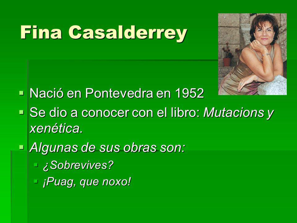 Fina Casalderrey Nació en Pontevedra en 1952