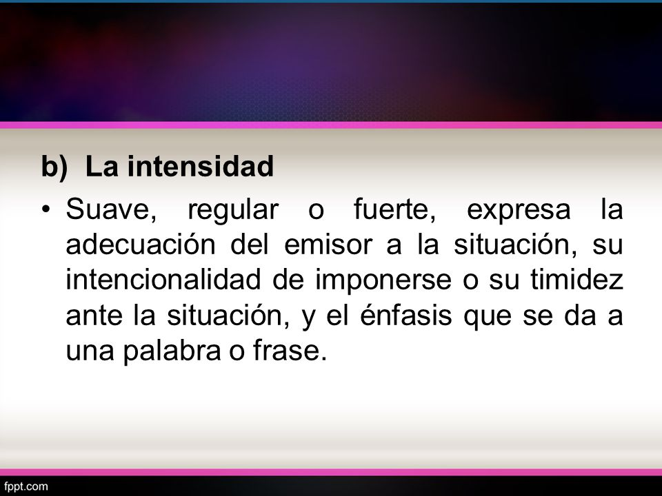 b) La intensidad