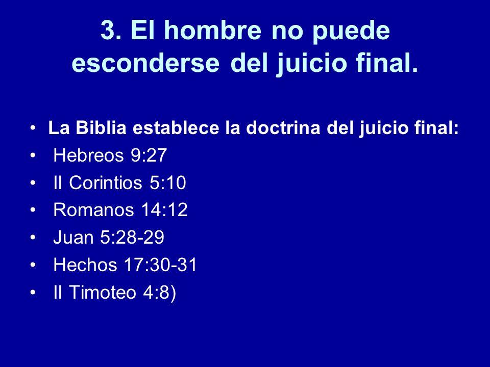 3. El hombre no puede esconderse del juicio final.