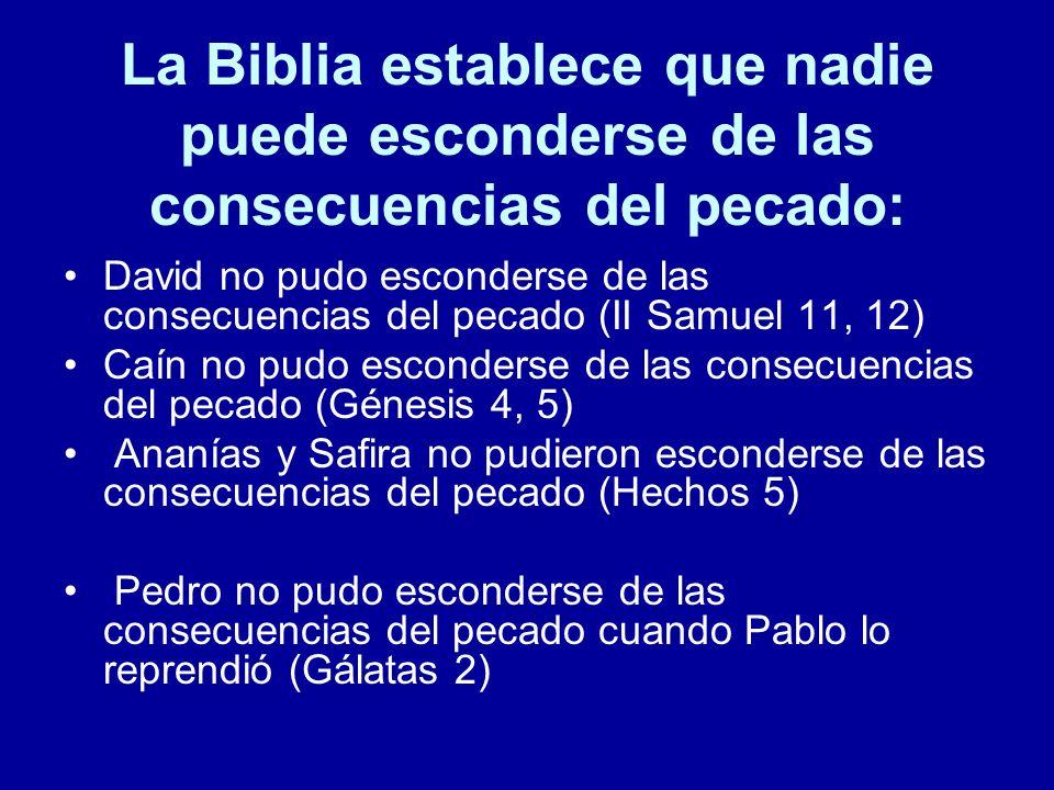 La Biblia establece que nadie puede esconderse de las consecuencias del pecado: