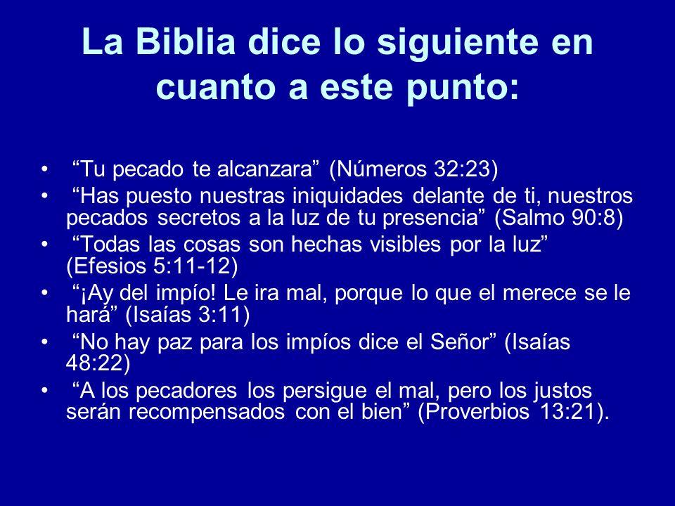 La Biblia dice lo siguiente en cuanto a este punto: