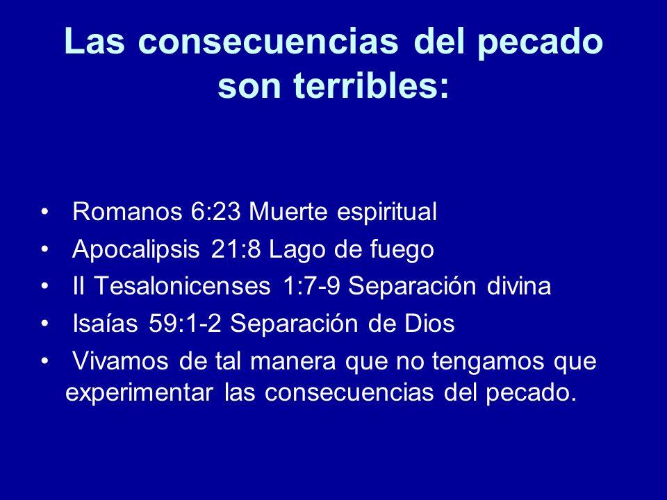 Las consecuencias del pecado son terribles: