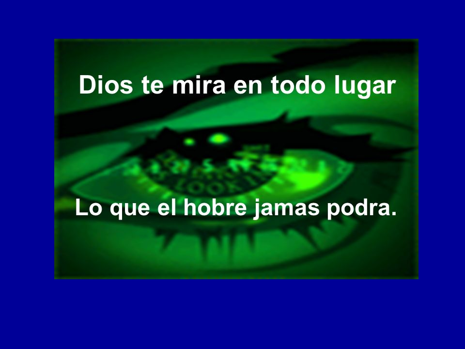 Dios te mira en todo lugar