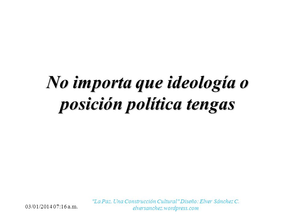 No importa que ideología o posición política tengas