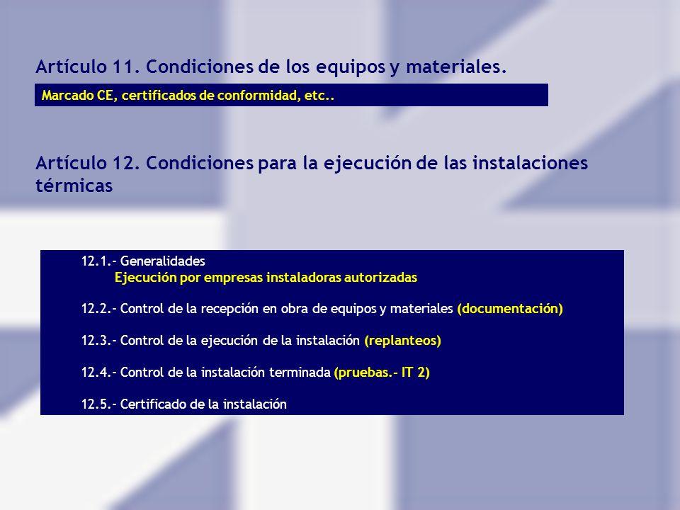 Artículo 11. Condiciones de los equipos y materiales.