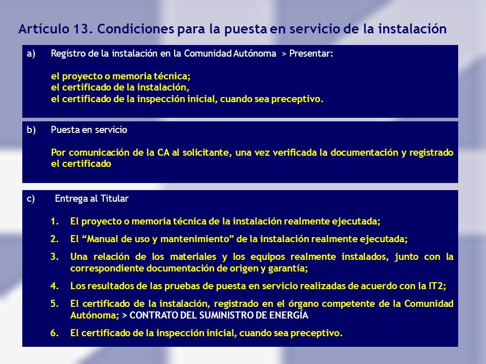 Artículo 13. Condiciones para la puesta en servicio de la instalación