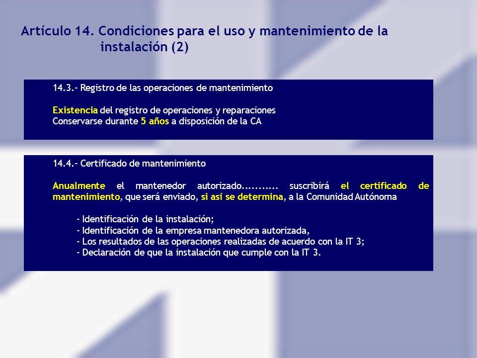 Artículo 14. Condiciones para el uso y mantenimiento de la