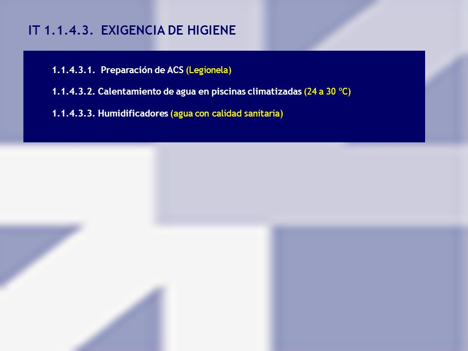 IT 1.1.4.3. EXIGENCIA DE HIGIENE