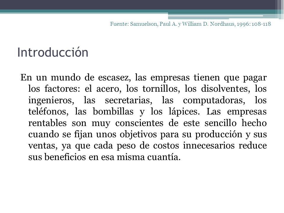 Fuente: Samuelson, Paul A. y William D. Nordhaus, 1996: 108-118