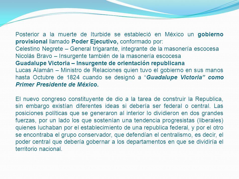 Posterior a la muerte de Iturbide se estableció en México un gobierno provisional llamado Poder Ejecutivo, conformado por: