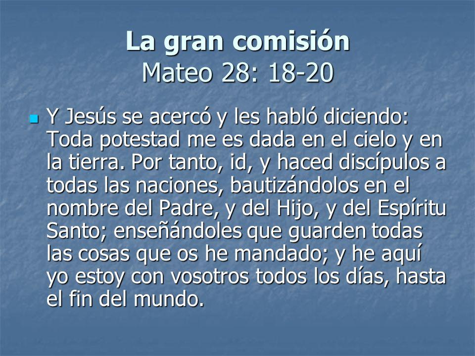 La gran comisión Mateo 28: 18-20