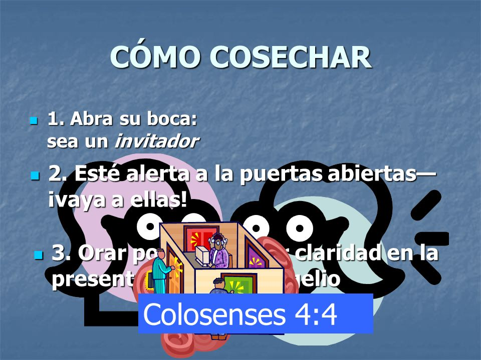 CÓMO COSECHAR Colosenses 4:4