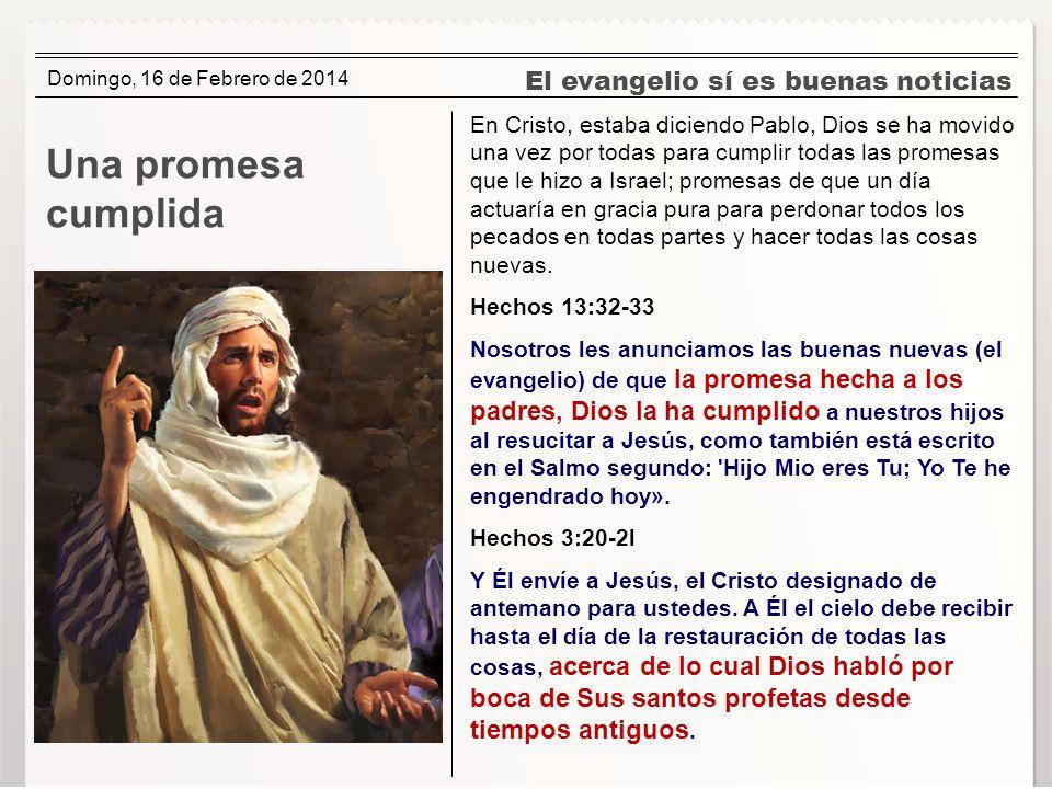 Una promesa cumplida El evangelio sí es buenas noticias