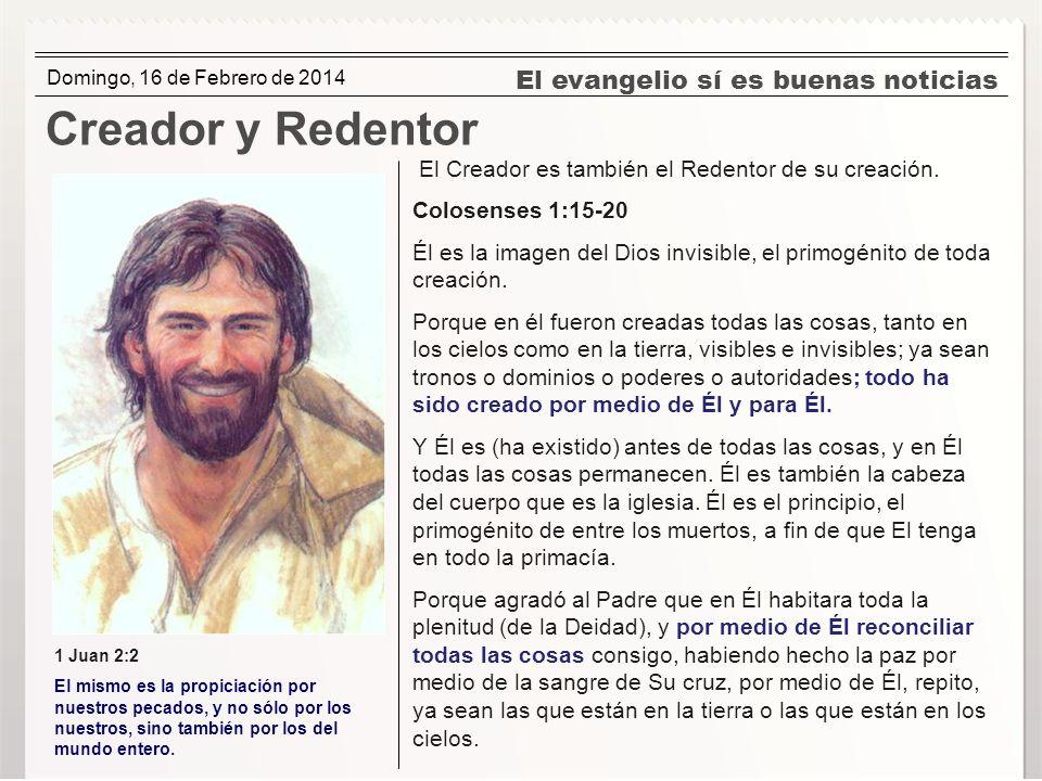 Creador y Redentor El evangelio sí es buenas noticias