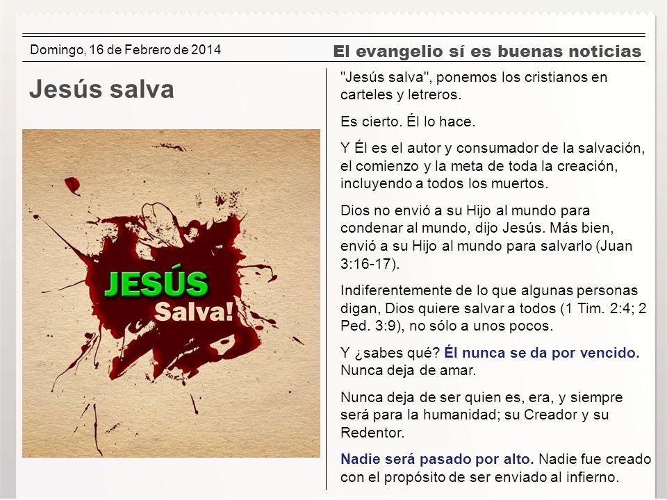 Jesús salva El evangelio sí es buenas noticias