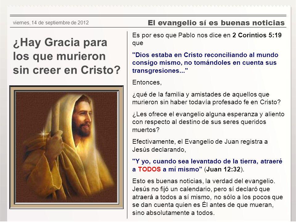 ¿Hay Gracia para los que murieron sin creer en Cristo