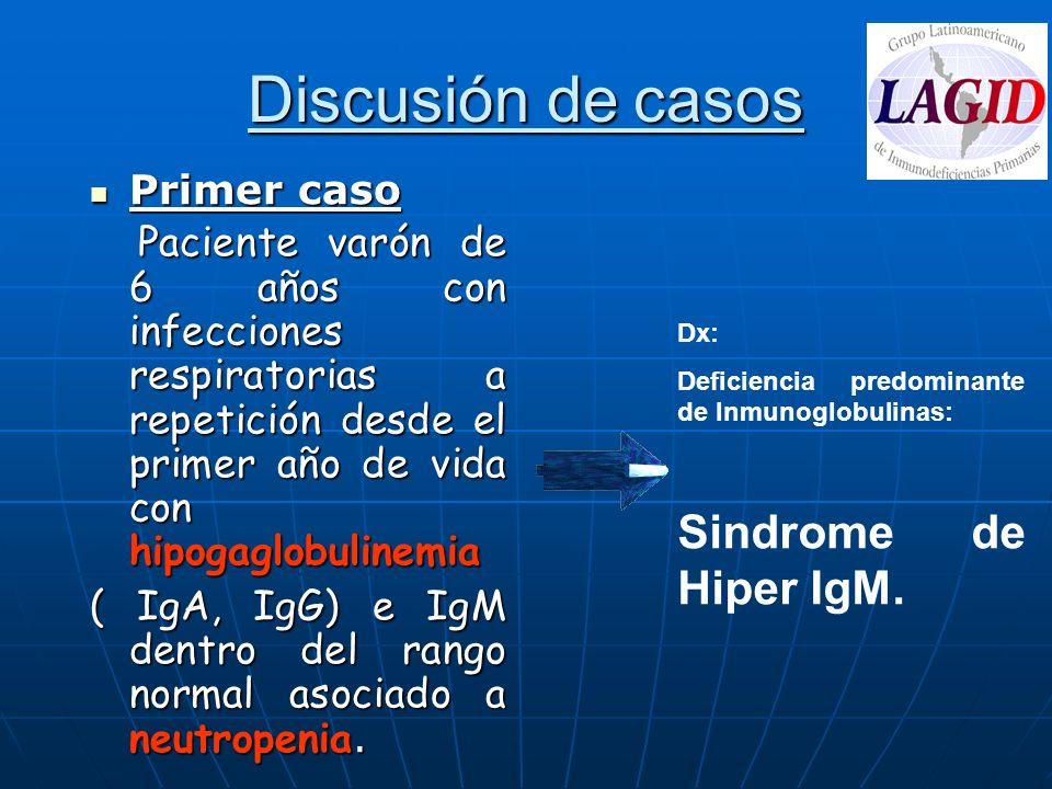 Discusión de casos Sindrome de Hiper IgM. Primer caso
