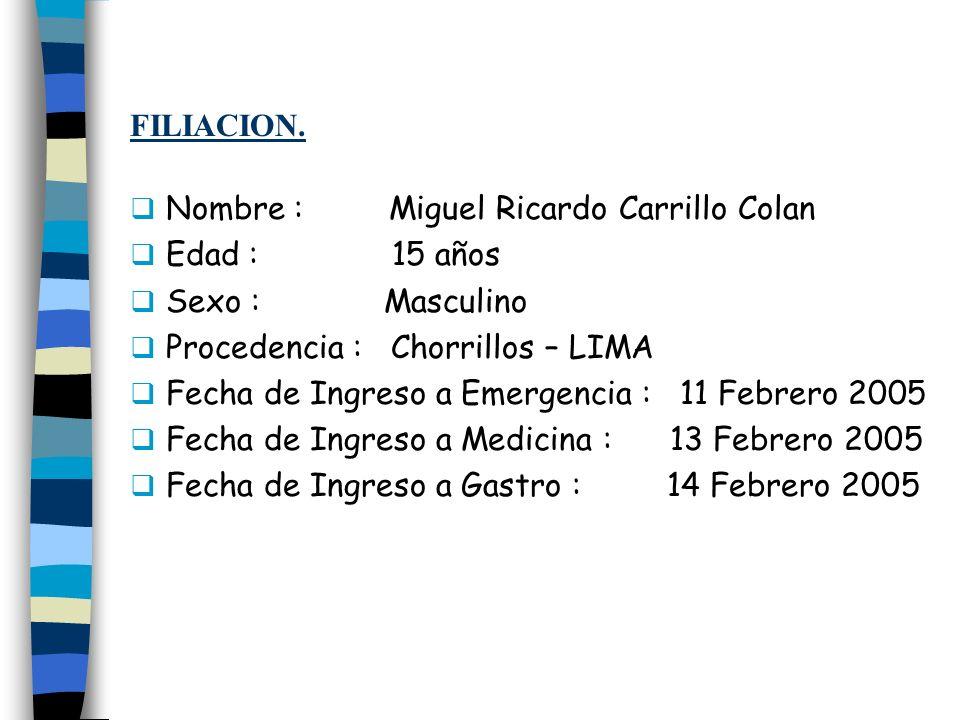 FILIACION. Nombre : Miguel Ricardo Carrillo Colan. Edad : 15 años. Sexo : Masculino.
