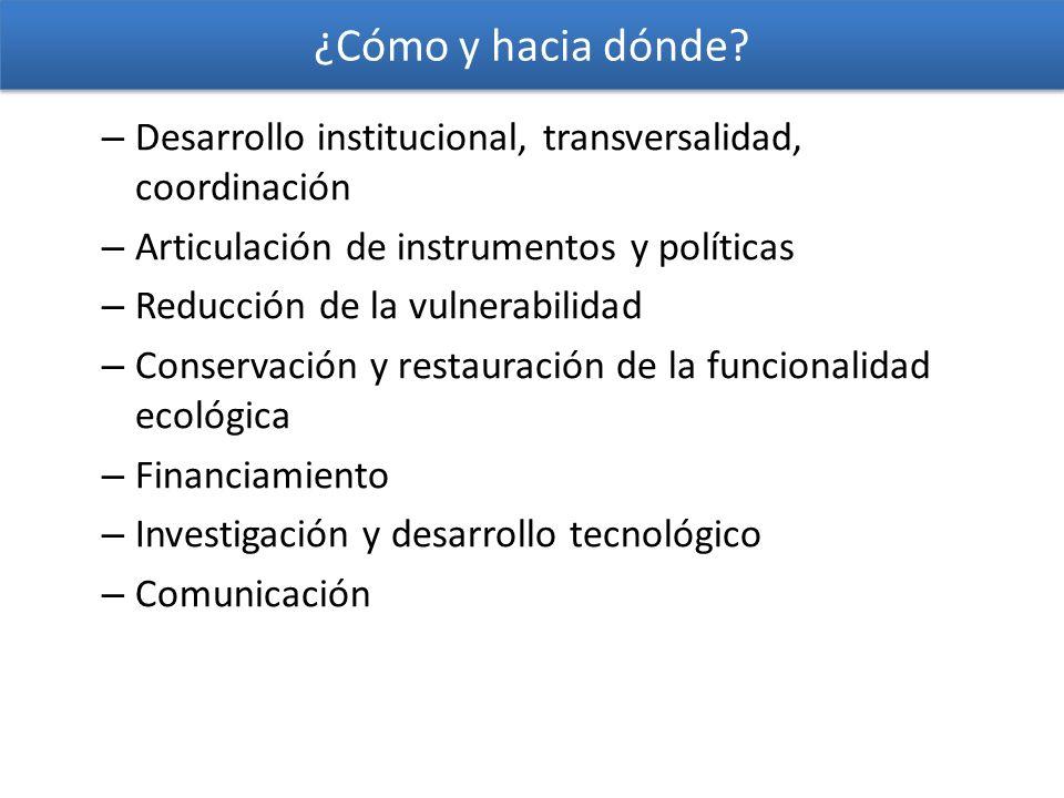 ¿Cómo y hacia dónde Desarrollo institucional, transversalidad, coordinación. Articulación de instrumentos y políticas.