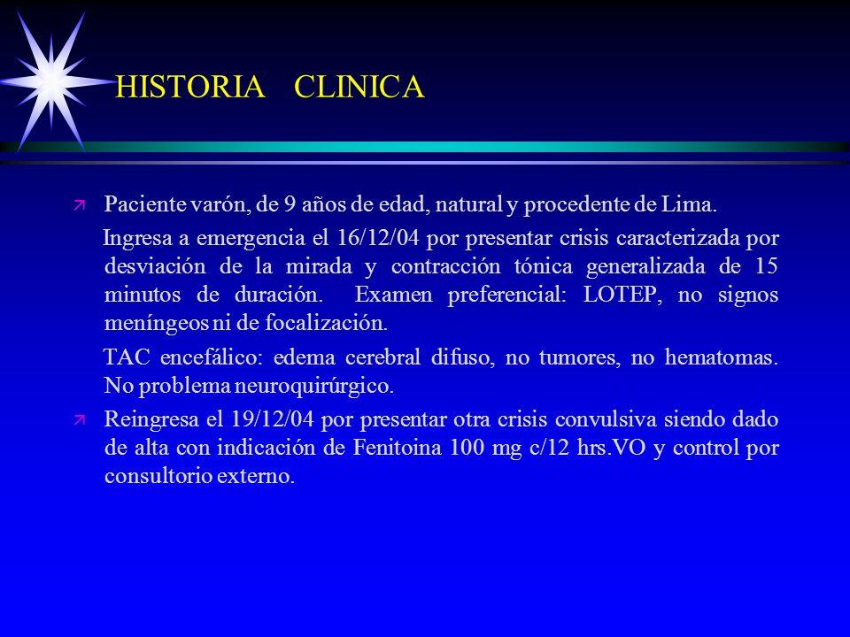 HISTORIA CLINICA Paciente varón, de 9 años de edad, natural y procedente de Lima.