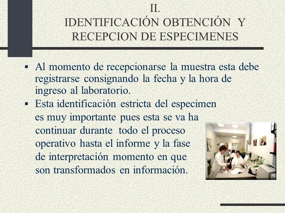 II. IDENTIFICACIÓN OBTENCIÓN Y RECEPCION DE ESPECIMENES