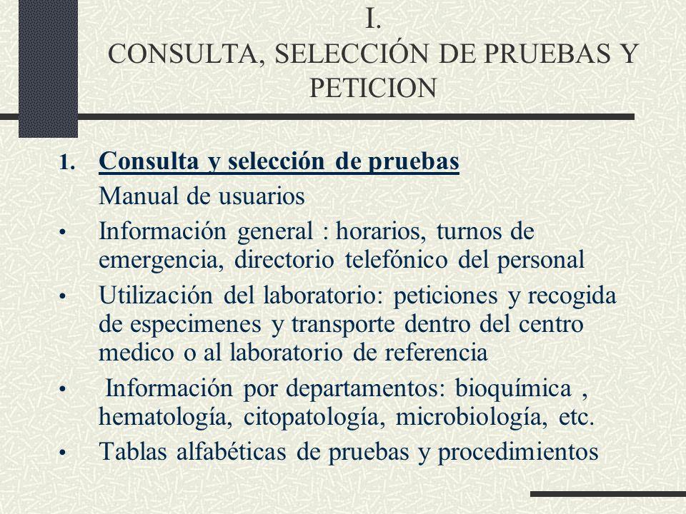I. CONSULTA, SELECCIÓN DE PRUEBAS Y PETICION
