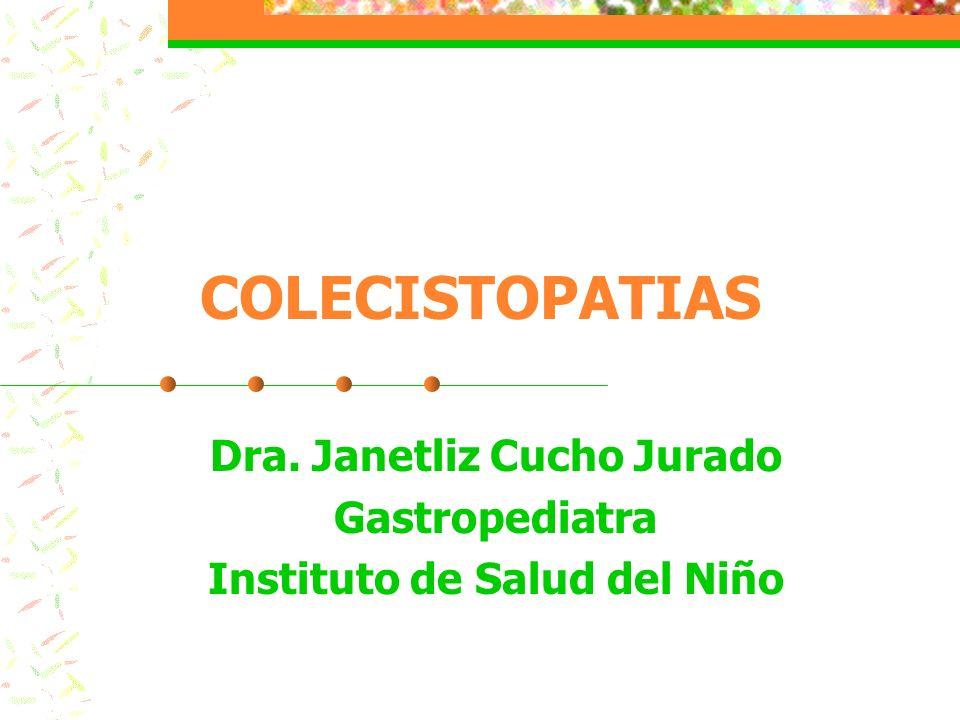 Dra. Janetliz Cucho Jurado Gastropediatra Instituto de Salud del Niño