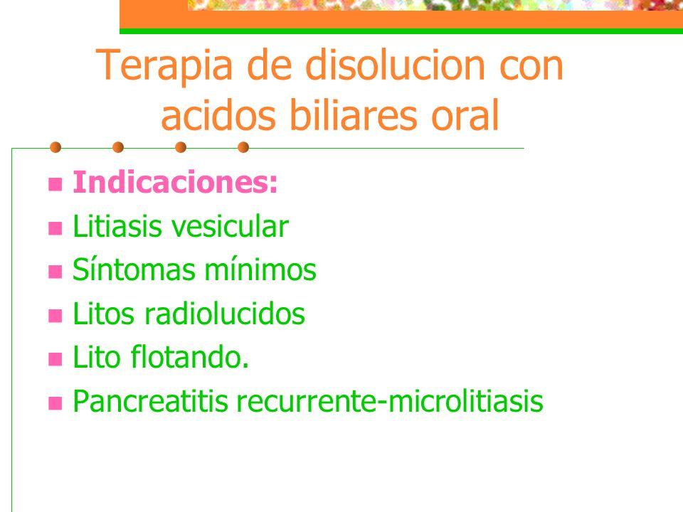 Terapia de disolucion con acidos biliares oral