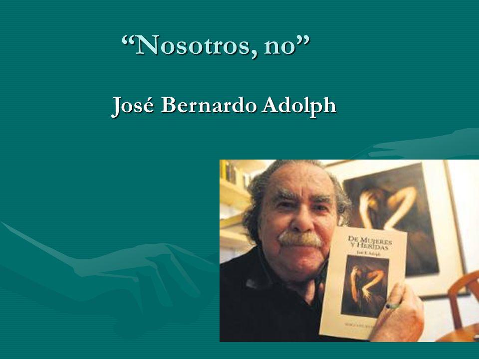 Nosotros, no José Bernardo Adolph