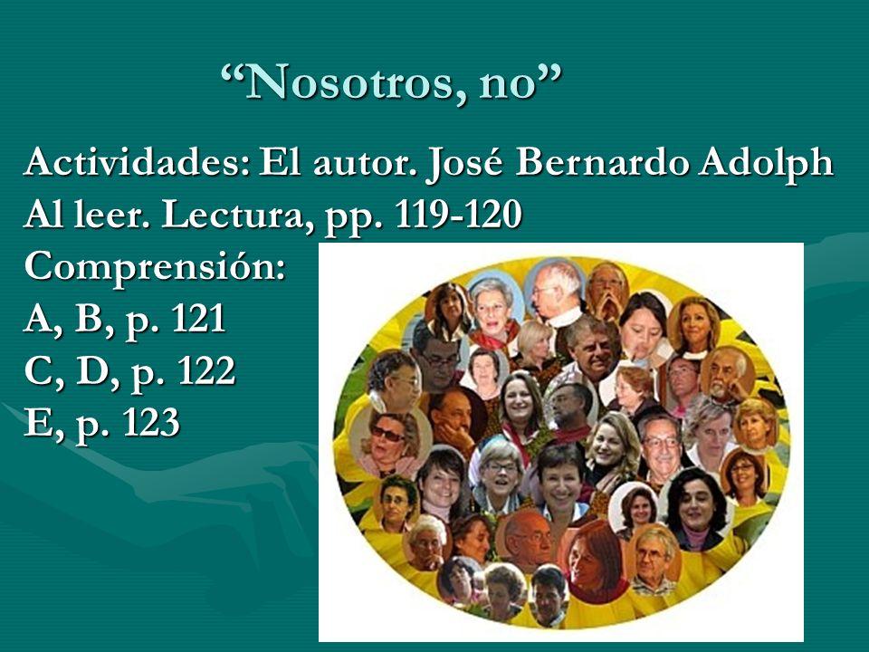 Nosotros, no Actividades: El autor. José Bernardo Adolph