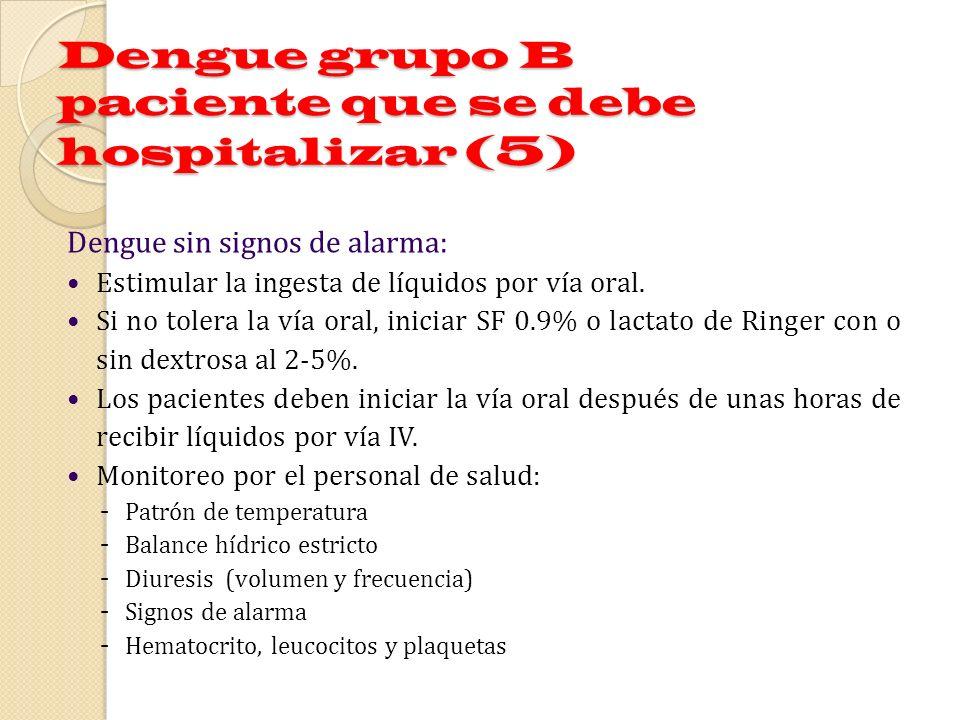 Dengue grupo B paciente que se debe hospitalizar (5)